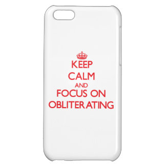 Keep Calm and focus on Obliterating Case For iPhone 5C