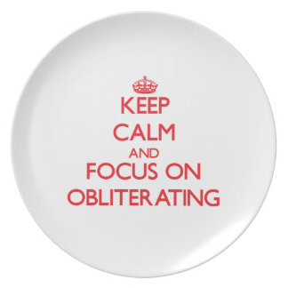 Keep Calm and focus on Obliterating Dinner Plates