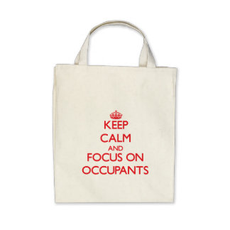 kEEP cALM AND FOCUS ON oCCUPANTS Bags