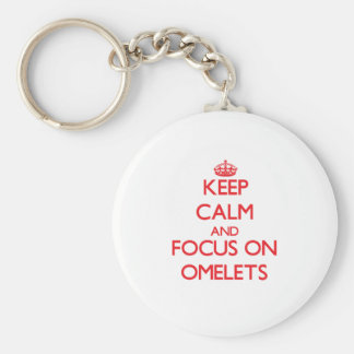 kEEP cALM AND FOCUS ON oMELETS Keychains