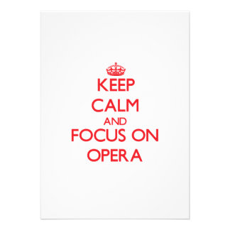 kEEP cALM AND FOCUS ON oPERA Personalized Invites