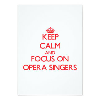 Keep Calm and focus on Opera Singers 5x7 Paper Invitation Card