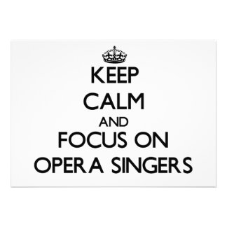 Keep Calm and focus on Opera Singers Custom Announcement