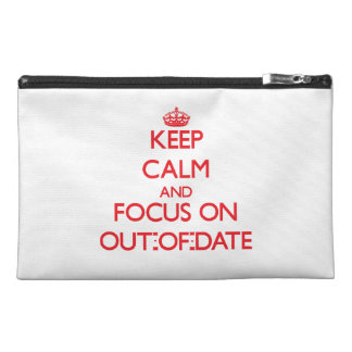kEEP cALM AND FOCUS ON oUT-oF-dATE Travel Accessory Bags