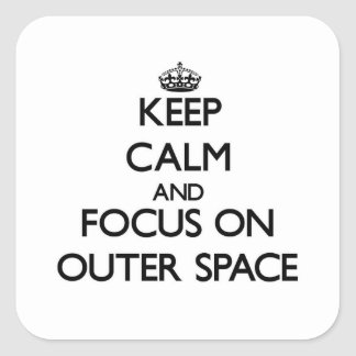 Keep Calm and focus on Outer Space Square Sticker