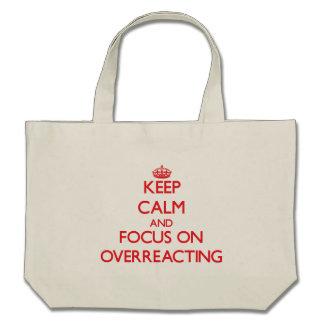 kEEP cALM AND FOCUS ON oVERREACTING Canvas Bag
