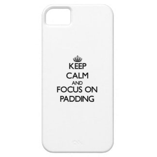 Keep Calm and focus on Padding iPhone 5/5S Cases