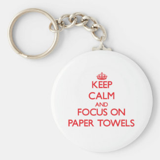 kEEP cALM AND FOCUS ON pAPER tOWELS Basic Round Button Key Ring