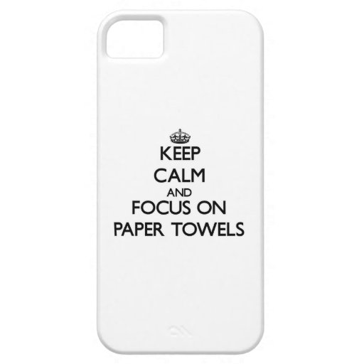 Keep Calm and focus on Paper Towels iPhone 5 Covers