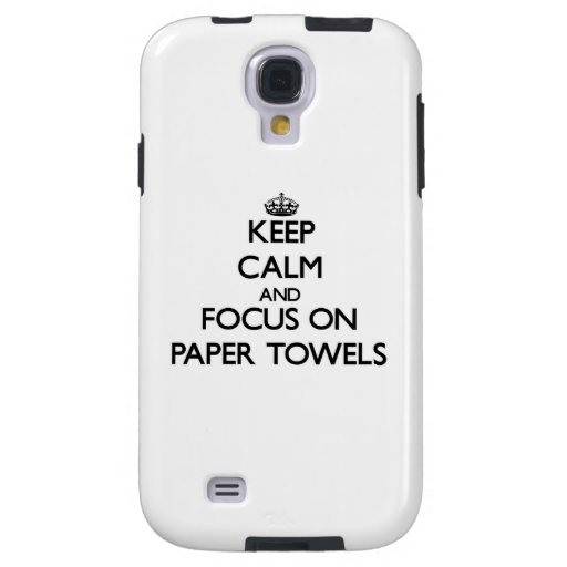 Keep Calm and focus on Paper Towels Galaxy S4 Case