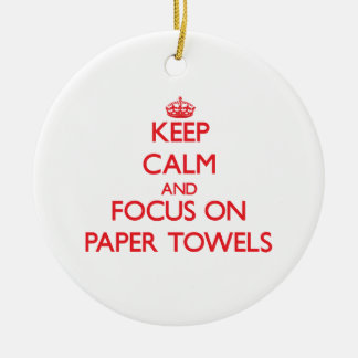 Keep Calm and focus on Paper Towels Christmas Ornament
