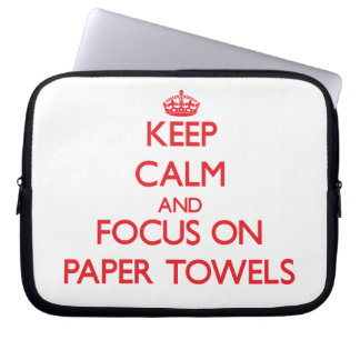 kEEP cALM AND FOCUS ON pAPER tOWELS Laptop Sleeve