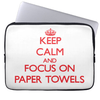kEEP cALM AND FOCUS ON pAPER tOWELS Computer Sleeve