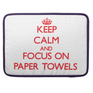 kEEP cALM AND FOCUS ON pAPER tOWELS Sleeve For MacBook Pro