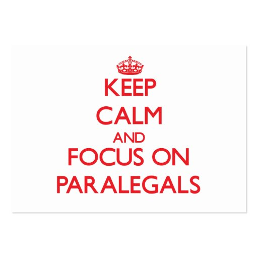 Keep Calm and focus on Paralegals Business Card Templates