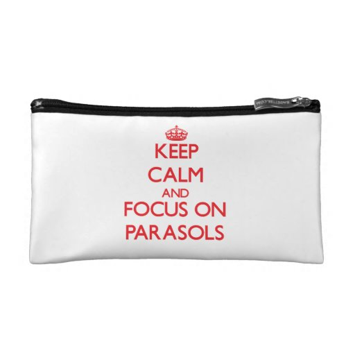 kEEP cALM AND FOCUS ON pARASOLS Cosmetic Bags