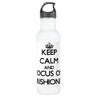 Keep Calm and focus on Parishioners 710 Ml Water Bottle