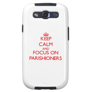 kEEP cALM AND FOCUS ON pARISHIONERS Galaxy SIII Covers