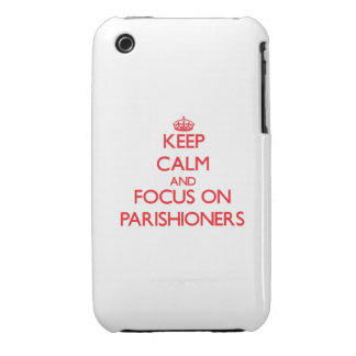 kEEP cALM AND FOCUS ON pARISHIONERS iPhone 3 Covers