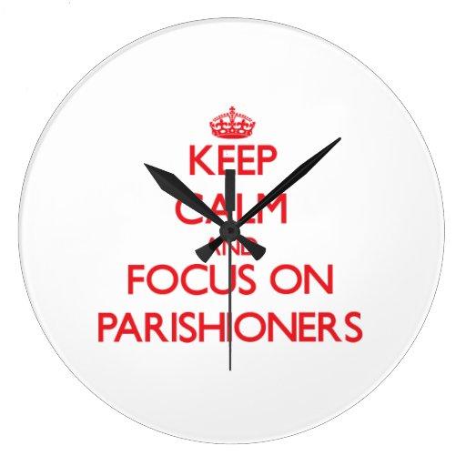 Keep Calm and focus on Parishioners Clock