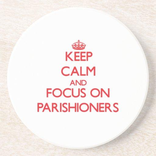 Keep Calm and focus on Parishioners Coaster
