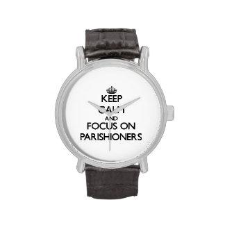 Keep Calm and focus on Parishioners Wrist Watch