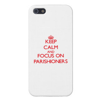 kEEP cALM AND FOCUS ON pARISHIONERS iPhone 5/5S Covers