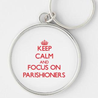 kEEP cALM AND FOCUS ON pARISHIONERS Keychain