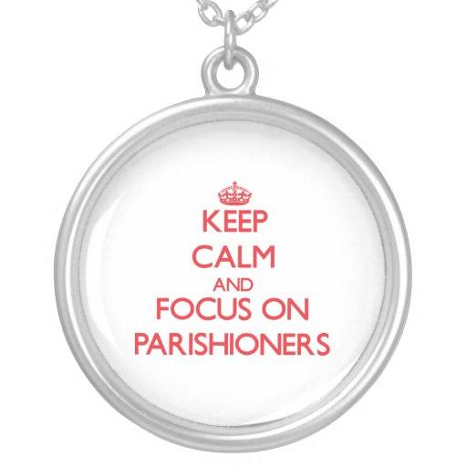 kEEP cALM AND FOCUS ON pARISHIONERS Pendant