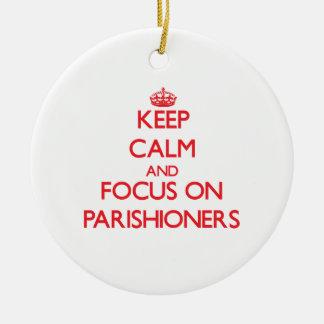 Keep Calm and focus on Parishioners Round Ceramic Decoration