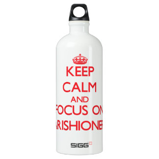 Keep Calm and focus on Parishioners SIGG Traveller 1.0L Water Bottle