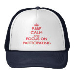 Keep Calm and focus on Participating Cap