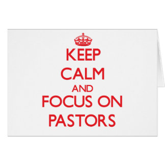 Keep Calm and focus on Pastors Cards