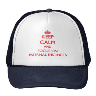 Keep Calm and focus on Paternal Instincts Trucker Hat