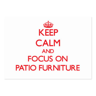 Keep Calm and focus on Patio Furniture Business Card