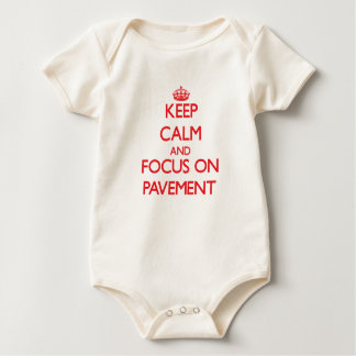 Keep Calm and focus on Pavement Baby Bodysuits