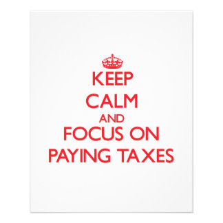 Keep Calm and focus on Paying Taxes Full Color Flyer