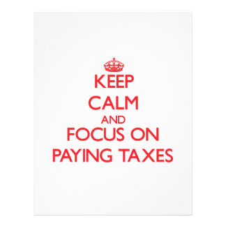 Keep Calm and focus on Paying Taxes Flyer Design