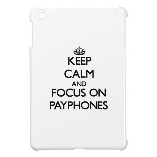 Keep Calm and focus on Payphones iPad Mini Covers