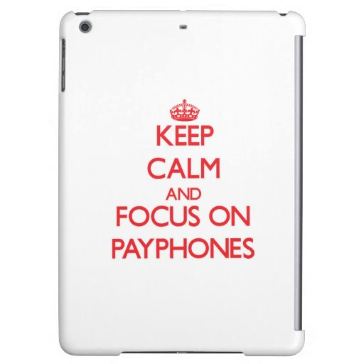Keep Calm and focus on Payphones iPad Air Cases