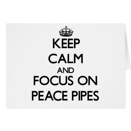 Keep Calm and focus on Peace Pipes Cards