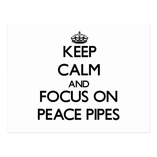 Keep Calm and focus on Peace Pipes Postcards