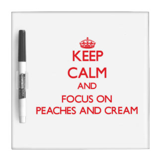 Keep Calm and focus on Peaches And Cream Dry Erase Whiteboard