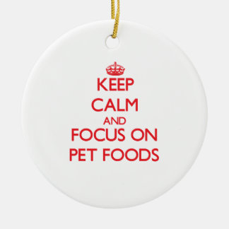 Keep Calm and focus on Pet Foods Christmas Ornaments