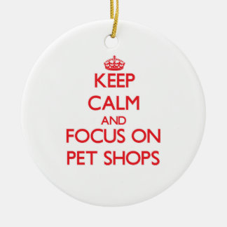 Keep Calm and focus on Pet Shops Christmas Tree Ornament