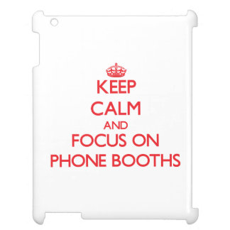 Keep Calm and focus on Phone Booths iPad Covers