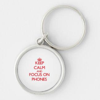 Keep Calm and focus on Phones Keychain