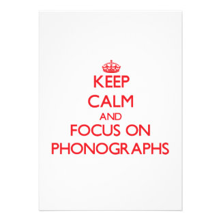 Keep Calm and focus on Phonographs Custom Invites