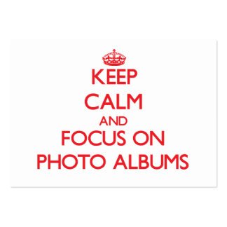 Keep Calm and focus on Photo Albums Business Card
