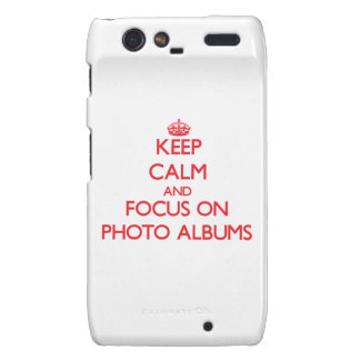 Keep Calm and focus on Photo Albums Droid RAZR Cases